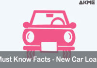 5 Must Know Facts Before You Apply For New Car Loan